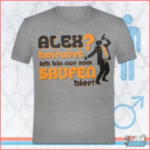 jga-shirts-bedrucken-er-ist-nur-zum-saufen-hier